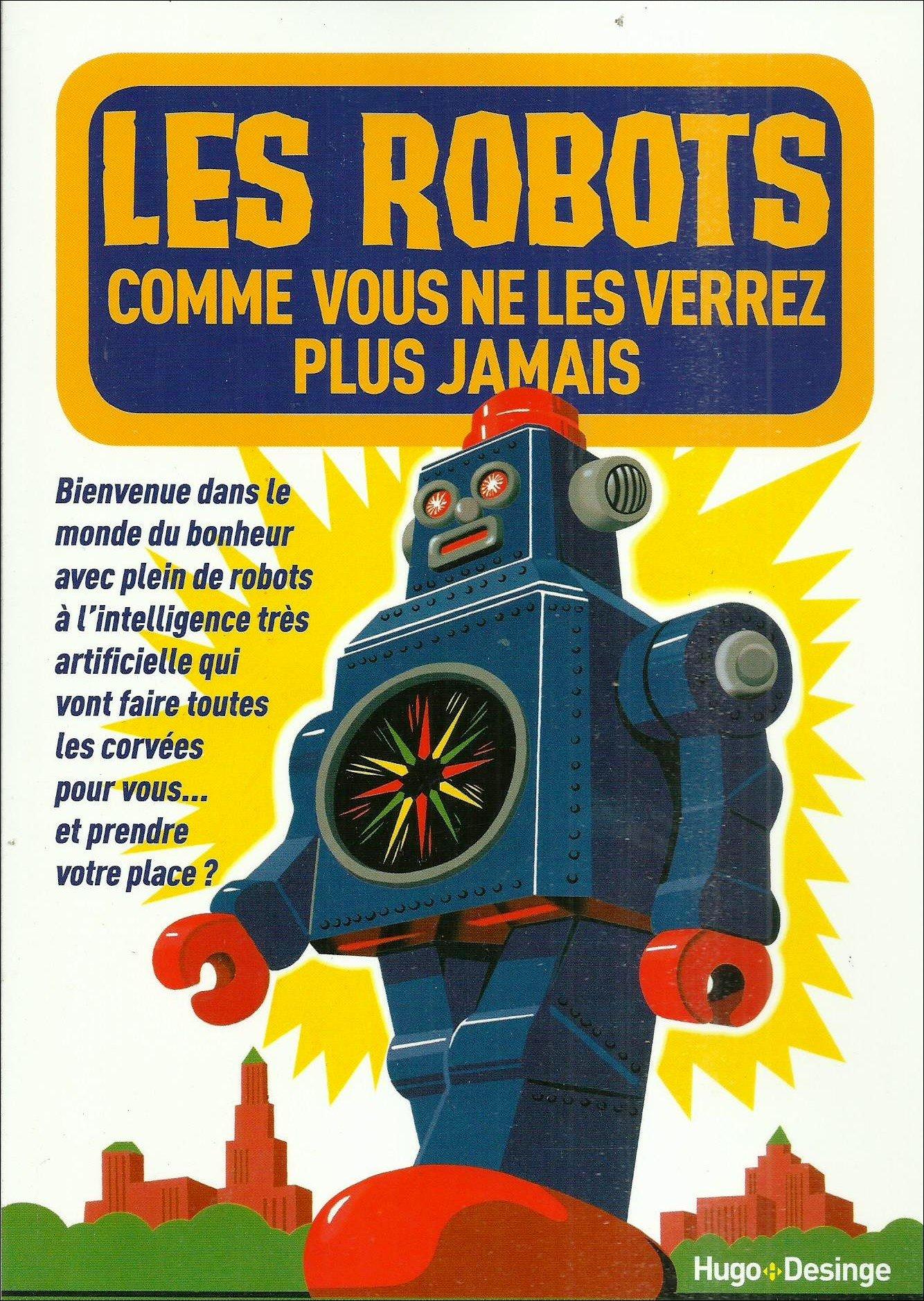 les robots comme vous ne les verrez plus jamais